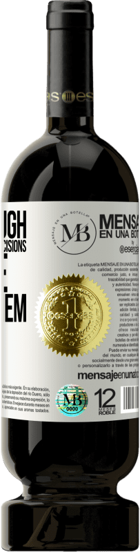 «Never laugh at your partner's decisions. You are one of them» Premium Edition MBS® Reserva