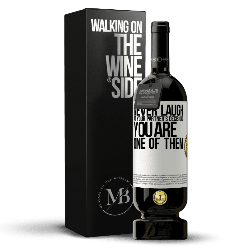29,95 € Free Shipping   Red Wine Premium Edition MBS® Reserva Never laugh at your partner's decisions. You are one of them White Label. Customizable label Reserva 12 Months Harvest 2013 Tempranillo