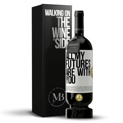 «All my futures are with you» Premium Edition MBS® Reserva