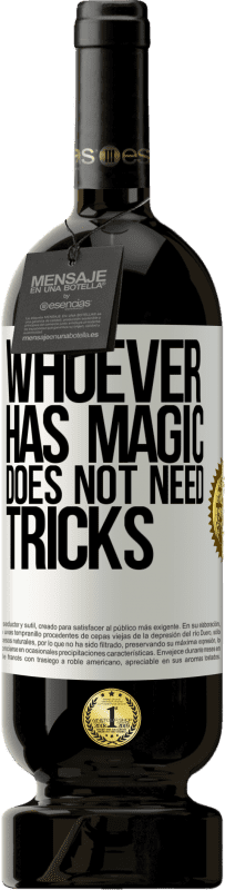 29,95 € | Red Wine Premium Edition MBS® Reserva Whoever has magic does not need tricks White Label. Customizable label Reserva 12 Months Harvest 2013 Tempranillo