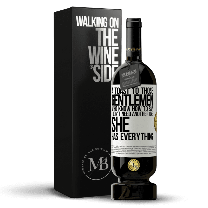 29,95 € Free Shipping | Red Wine Premium Edition MBS® Reserva A toast to those gentlemen who know how to say I don't need another one, she has everything White Label. Customizable label Reserva 12 Months Harvest 2013 Tempranillo