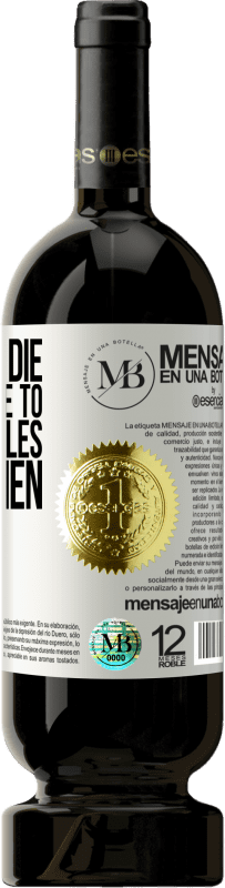 «I want to die being a slave to the principles, not to men» Premium Edition MBS® Reserva