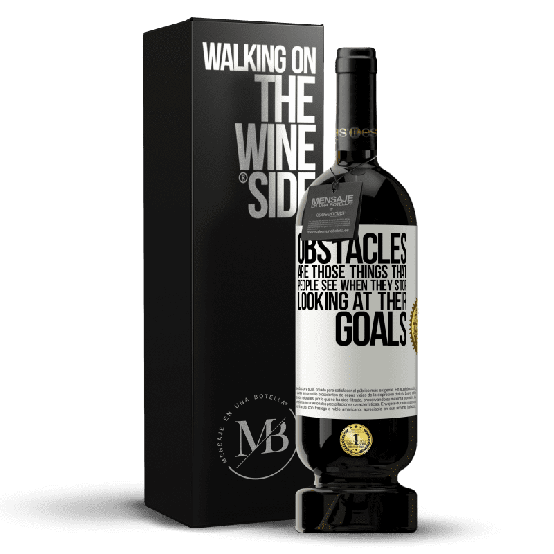 29,95 € Free Shipping   Red Wine Premium Edition MBS® Reserva Obstacles are those things that people see when they stop looking at their goals White Label. Customizable label Reserva 12 Months Harvest 2013 Tempranillo
