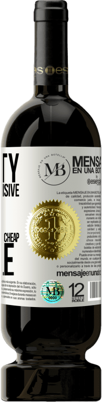 «Honesty is a very expensive gift. Don't expect it from cheap people» Premium Edition MBS® Reserva