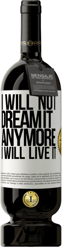 29,95 € Free Shipping | Red Wine Premium Edition MBS® Reserva I will not dream it anymore. I will live it White Label. Customizable label Reserva 12 Months Harvest 2013 Tempranillo