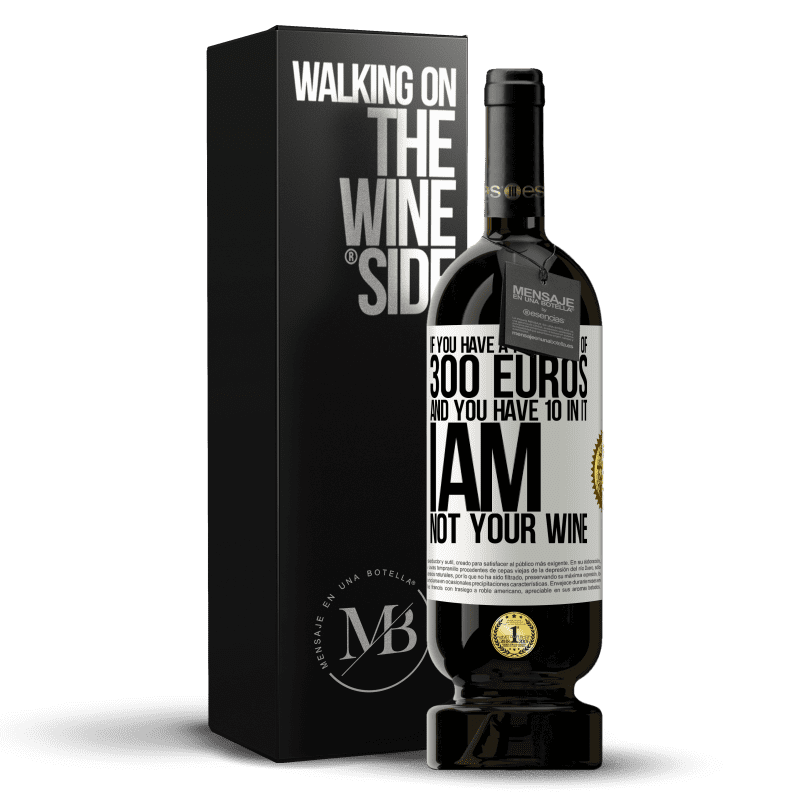 29,95 € Free Shipping | Red Wine Premium Edition MBS® Reserva If you have a portfolio of 300 euros and you have 10 in it, I am not your wine White Label. Customizable label Reserva 12 Months Harvest 2013 Tempranillo
