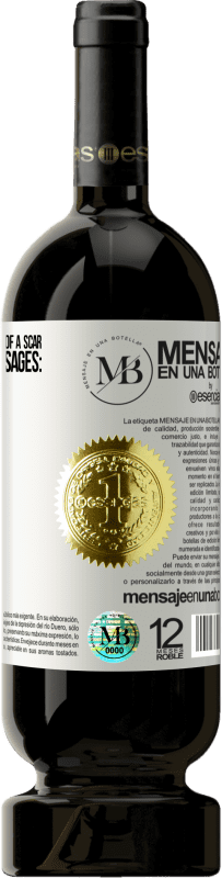«I love the poetic ambivalence of a scar, which has two messages: here it hurt, here it healed» Premium Edition MBS® Reserva