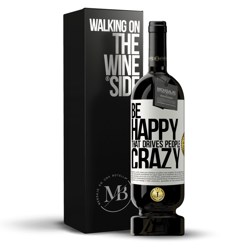 29,95 € Free Shipping | Red Wine Premium Edition MBS® Reserva Be happy. That drives people crazy White Label. Customizable label Reserva 12 Months Harvest 2013 Tempranillo