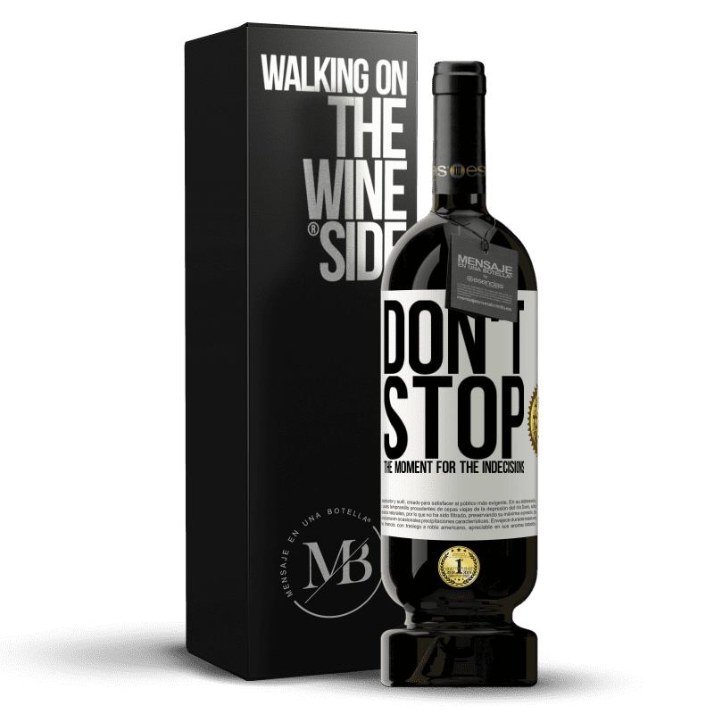 29,95 € Free Shipping | Red Wine Premium Edition MBS® Reserva Don't stop the moment for the indecisions White Label. Customizable label Reserva 12 Months Harvest 2013 Tempranillo