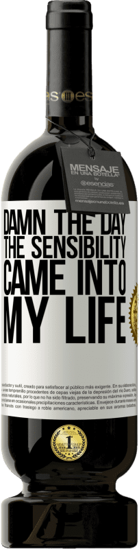 29,95 € Free Shipping | Red Wine Premium Edition MBS® Reserva Damn the day the sensibility came into my life White Label. Customizable label Reserva 12 Months Harvest 2013 Tempranillo