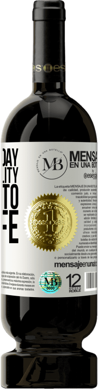 «Damn the day the sensibility came into my life» Premium Edition MBS® Reserva