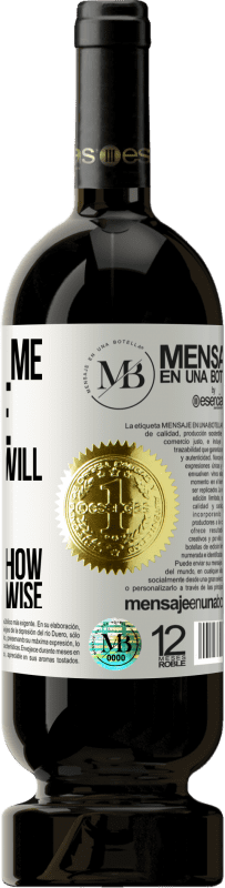 «If you ask me for fire, everything will burn. I don't know how to love otherwise» Premium Edition MBS® Reserva