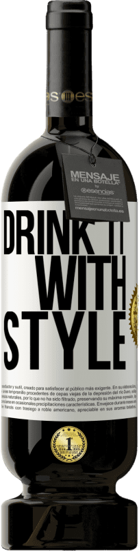 «Drink it with style» Premium Edition MBS® Reserva