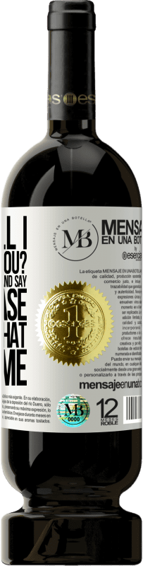«How will i recognize you? You will look at one and say please, don't be that. That's me» Premium Edition MBS® Reserva