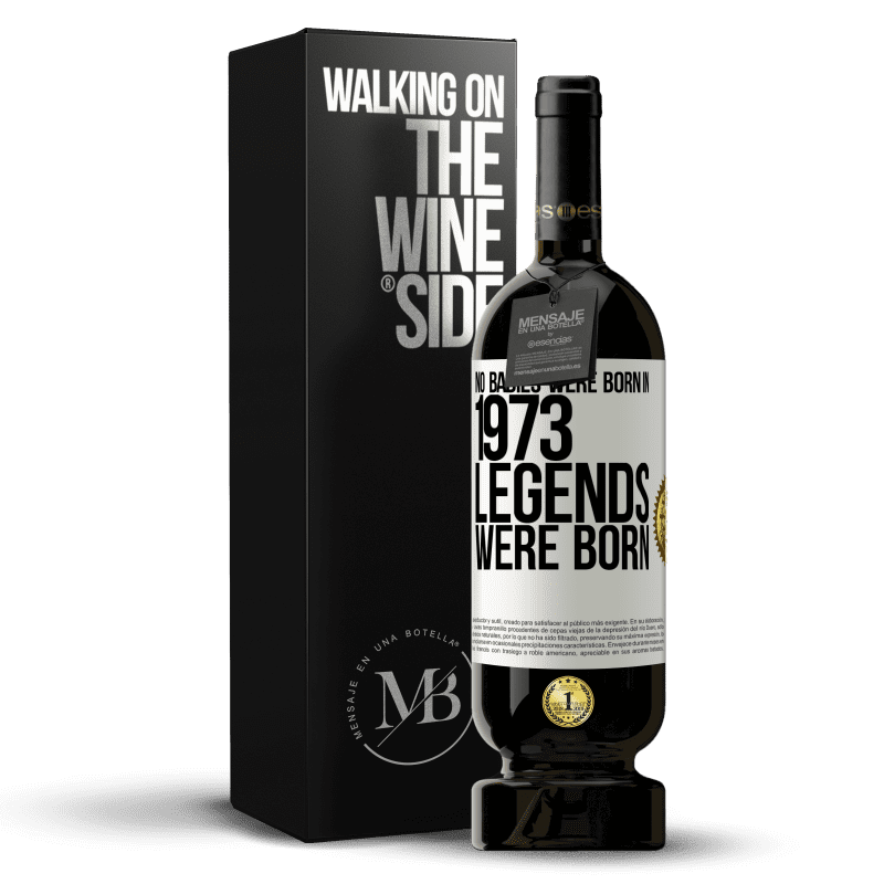 29,95 € Free Shipping | Red Wine Premium Edition MBS® Reserva No babies were born in 1973. Legends were born White Label. Customizable label Reserva 12 Months Harvest 2013 Tempranillo