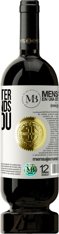 «Life is better, with friends like you» Premium Edition MBS® Reserva
