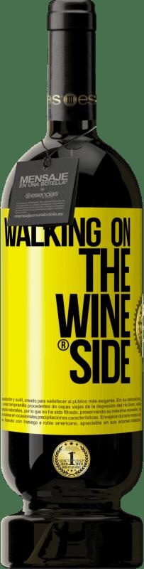 29,95 € | Red Wine Premium Edition RED MBS Walking on the Wine Side® Yellow Label. Customized label I.G.P. Vino de la Tierra de Castilla y León Aging in oak barrels 12 Months Harvest 2016 Spain Tempranillo