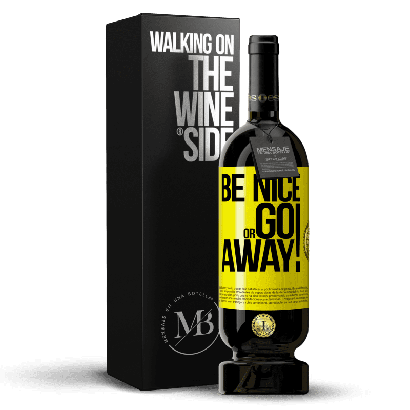 29,95 € Free Shipping   Red Wine Premium Edition MBS® Reserva Be nice or go away Yellow Label. Customizable label Reserva 12 Months Harvest 2013 Tempranillo