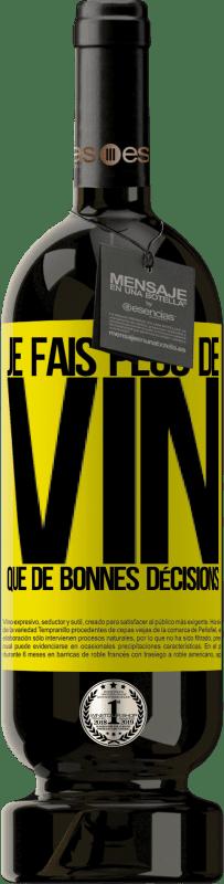 29,95 € Envoi gratuit | Vin rouge Édition Premium MBS® Reserva Je fais plus de vin que de bonnes décisions Étiquette Jaune. Étiquette personnalisable Reserva 12 Mois Récolte 2013 Tempranillo