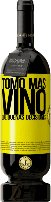 29,95 € Envío gratis | Vino Tinto Edición Premium MBS® Reserva Tomo más vino que buenas decisiones Etiqueta Amarilla. Etiqueta personalizable Reserva 12 Meses Cosecha 2013 Tempranillo