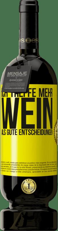 29,95 € Kostenloser Versand   Rotwein Premium Edition MBS® Reserva Ich treffe mehr Wein als gute Entscheidungen Gelbes Etikett. Anpassbares Etikett Reserva 12 Monate Ernte 2013 Tempranillo