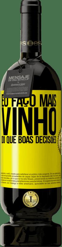 29,95 € Envio grátis | Vinho tinto Edição Premium MBS® Reserva Eu faço mais vinho do que boas decisões Etiqueta Amarela. Etiqueta personalizável Reserva 12 Meses Colheita 2013 Tempranillo