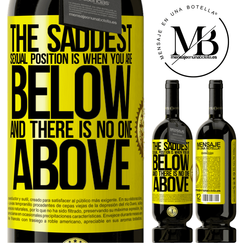 29,95 € Free Shipping | Red Wine Premium Edition MBS® Reserva The saddest sexual position is when you are below and there is no one above Yellow Label. Customizable label Reserva 12 Months Harvest 2013 Tempranillo