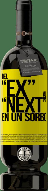 29,95 € 免费送货 | 红酒 高级版 MBS® Reserva Del EX al NEXT en un sorbo 黄色标签. 可自定义的标签 Reserva 12 个月 收成 2013 Tempranillo