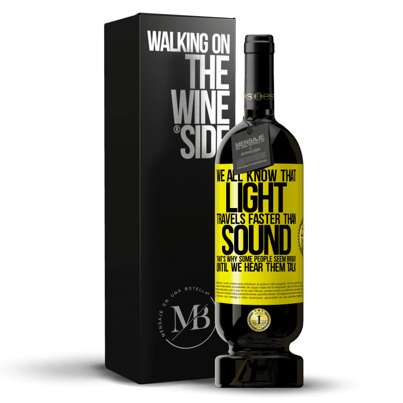 29,95 € Free Shipping   Red Wine Premium Edition MBS® Reserva We all know that light travels faster than sound. That's why some people seem bright until we hear them talk Yellow Label. Customizable label Reserva 12 Months Harvest 2013 Tempranillo