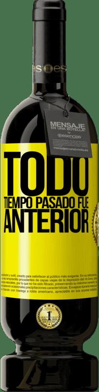 29,95 € Envío gratis | Vino Tinto Edición Premium MBS® Reserva Todo tiempo pasado fue anterior Etiqueta Amarilla. Etiqueta personalizable Reserva 12 Meses Cosecha 2013 Tempranillo