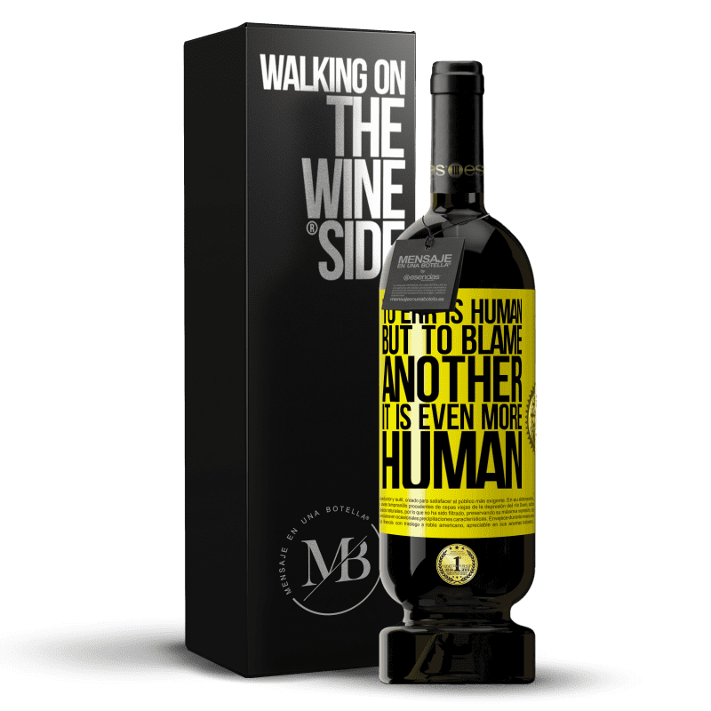 29,95 € Free Shipping   Red Wine Premium Edition MBS® Reserva To err is human ... but to blame another, it is even more human Yellow Label. Customizable label Reserva 12 Months Harvest 2013 Tempranillo