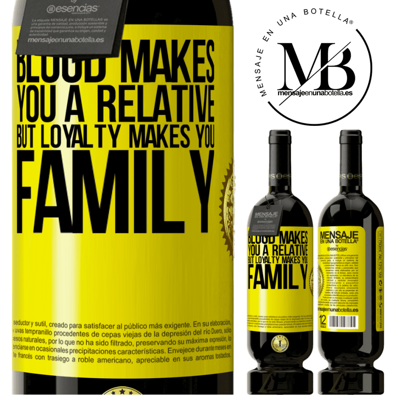 29,95 € Free Shipping | Red Wine Premium Edition MBS® Reserva Blood makes you a relative, but loyalty makes you family Yellow Label. Customizable label Reserva 12 Months Harvest 2013 Tempranillo
