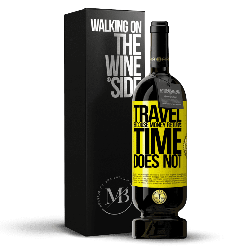 29,95 € Free Shipping | Red Wine Premium Edition MBS® Reserva Travel, because money returns. Time does not Yellow Label. Customizable label Reserva 12 Months Harvest 2013 Tempranillo