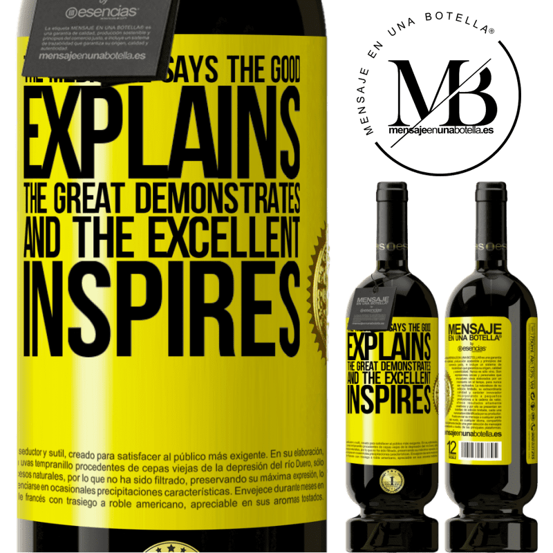 29,95 € Free Shipping | Red Wine Premium Edition MBS® Reserva The mediocre says, the good explains, the great demonstrates and the excellent inspires Yellow Label. Customizable label Reserva 12 Months Harvest 2013 Tempranillo