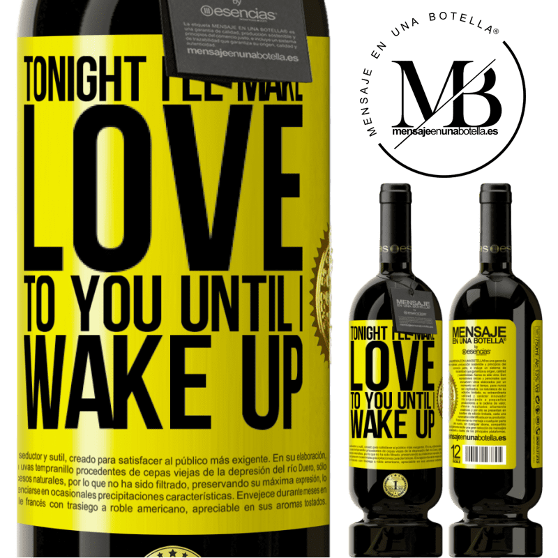 29,95 € Free Shipping   Red Wine Premium Edition MBS® Reserva Tonight I'll make love to you until I wake up Yellow Label. Customizable label Reserva 12 Months Harvest 2013 Tempranillo