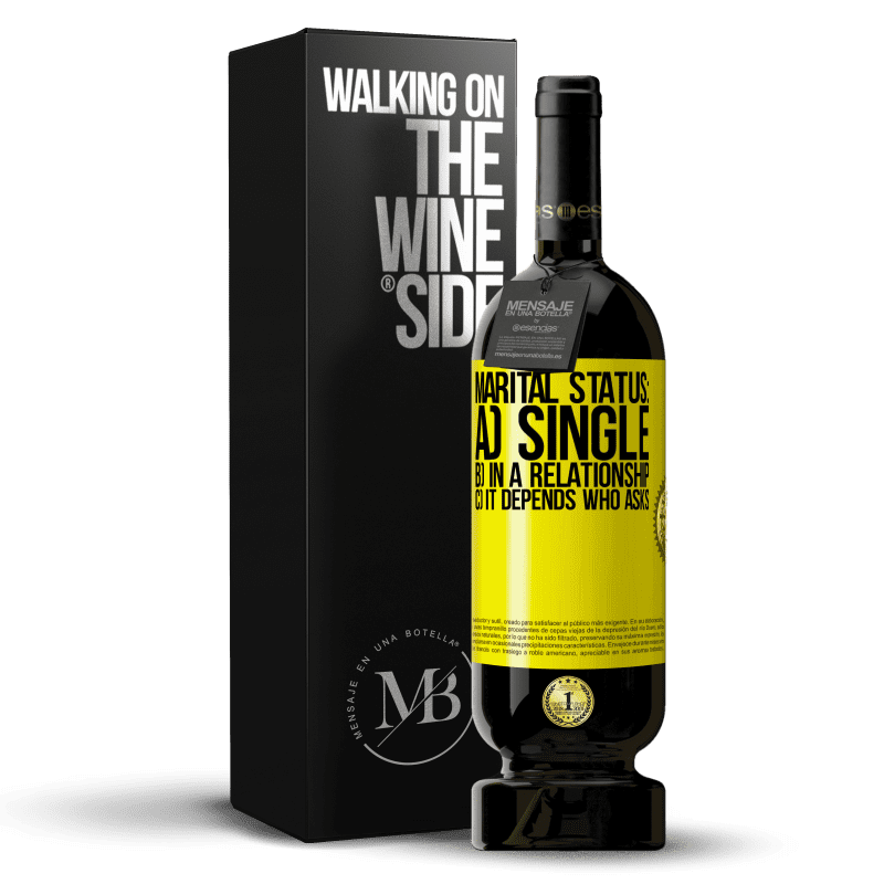 29,95 € Free Shipping | Red Wine Premium Edition MBS® Reserva Marital status: a) Single b) In a relationship c) It depends who asks Yellow Label. Customizable label Reserva 12 Months Harvest 2013 Tempranillo
