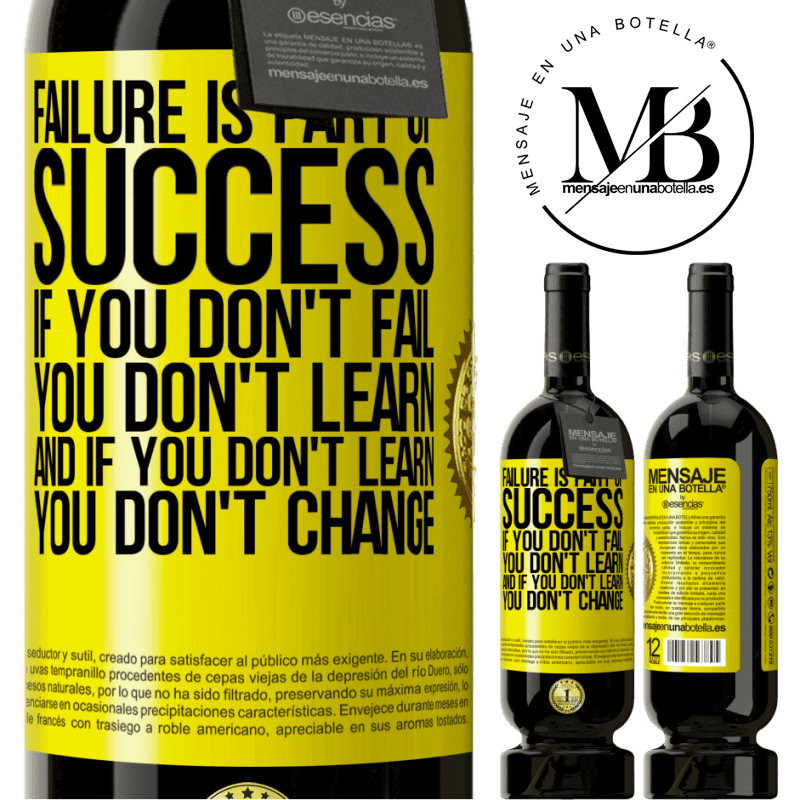 29,95 € Free Shipping | Red Wine Premium Edition MBS® Reserva Failure is part of success. If you don't fail, you don't learn. And if you don't learn, you don't change Yellow Label. Customizable label Reserva 12 Months Harvest 2013 Tempranillo