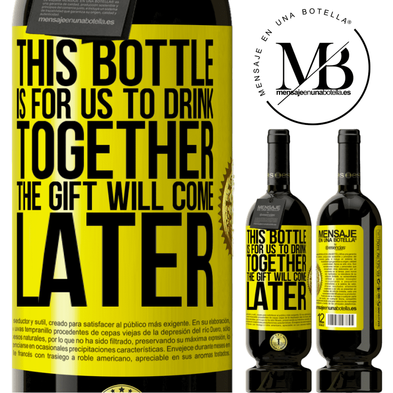 29,95 € Free Shipping | Red Wine Premium Edition MBS® Reserva This bottle is for us to drink together. The gift will come later Yellow Label. Customizable label Reserva 12 Months Harvest 2013 Tempranillo