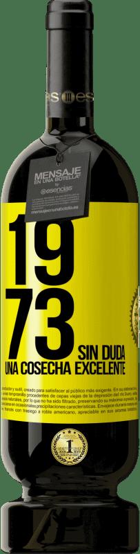 29,95 € Envío gratis | Vino Tinto Edición Premium MBS® Reserva 1973. Sin duda, una cosecha excelente Etiqueta Amarilla. Etiqueta personalizable Reserva 12 Meses Cosecha 2013 Tempranillo