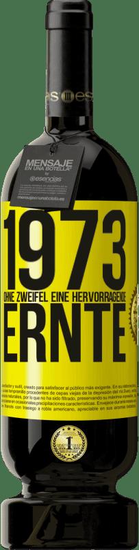 29,95 € Kostenloser Versand | Rotwein Premium Edition MBS® Reserva 1973. Ohne Zweifel eine hervorragende Ernte Gelbes Etikett. Anpassbares Etikett Reserva 12 Monate Ernte 2013 Tempranillo