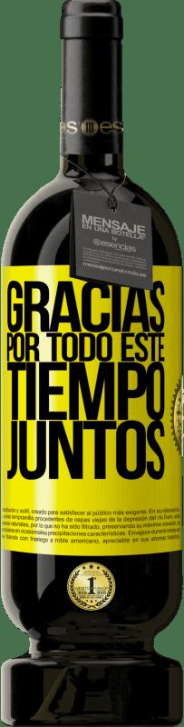 29,95 € Envío gratis | Vino Tinto Edición Premium MBS® Reserva Gracias por todo este tiempo juntos Etiqueta Amarilla. Etiqueta personalizable Reserva 12 Meses Cosecha 2013 Tempranillo
