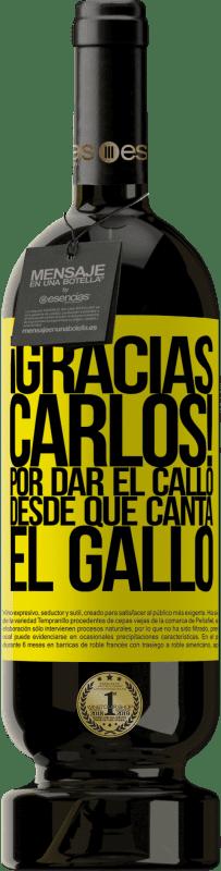 29,95 € Envoi gratuit   Vin rouge Édition Premium MBS® Reserva Gracias Carlos! Por dar el callo desde que canta el gallo Étiquette Jaune. Étiquette personnalisable Reserva 12 Mois Récolte 2013 Tempranillo