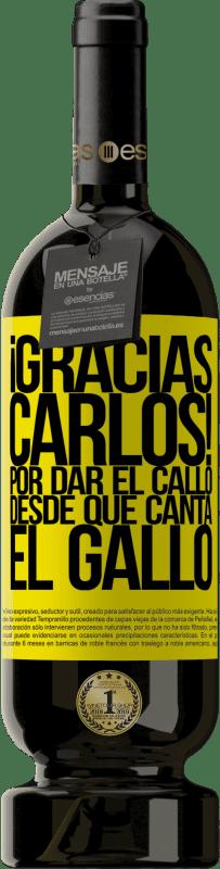 29,95 € 免费送货 | 红酒 高级版 MBS® Reserva Gracias Carlos! Por dar el callo desde que canta el gallo 黄色标签. 可自定义的标签 Reserva 12 个月 收成 2013 Tempranillo