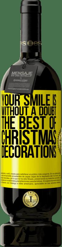 29,95 € | Red Wine Premium Edition MBS Reserva Your smile is, without a doubt, the best of Christmas decorations Yellow Label. Customizable label I.G.P. Vino de la Tierra de Castilla y León Aging in oak barrels 12 Months Harvest 2013 Spain Tempranillo
