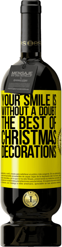 19,95 € | Red Wine Premium Edition RED MBS Your smile is, without a doubt, the best of Christmas decorations Yellow Label. Customized label I.G.P. Vino de la Tierra de Castilla y León Aging in oak barrels 12 Months Spain Tempranillo