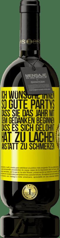 29,95 € Kostenloser Versand   Rotwein Premium Edition MBS® Reserva Ich wünsche Ihnen so gute Partys, dass Sie das Jahr mit dem Gedanken beginnen, dass es sich gelohnt hat zu lachen, anstatt Gelbes Etikett. Anpassbares Etikett Reserva 12 Monate Ernte 2013 Tempranillo