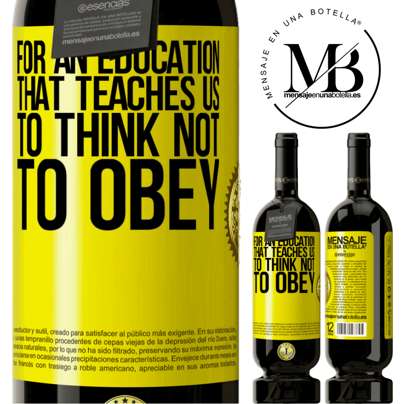 29,95 € Free Shipping   Red Wine Premium Edition MBS® Reserva For an education that teaches us to think not to obey Yellow Label. Customizable label Reserva 12 Months Harvest 2013 Tempranillo