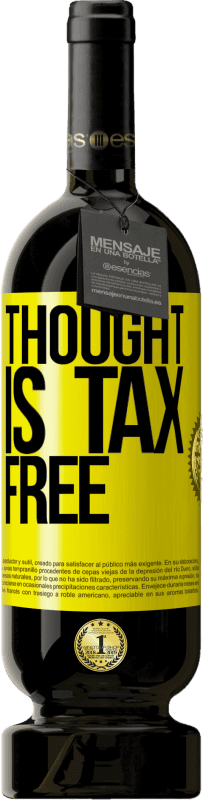 29,95 € Free Shipping | Red Wine Premium Edition MBS® Reserva Thought is tax free Yellow Label. Customizable label Reserva 12 Months Harvest 2013 Tempranillo