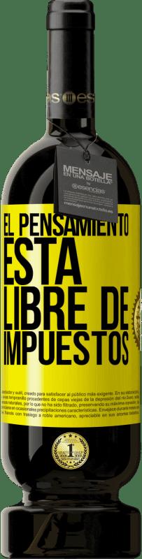 29,95 € Envío gratis | Vino Tinto Edición Premium MBS® Reserva El pensamiento está libre de impuestos Etiqueta Amarilla. Etiqueta personalizable Reserva 12 Meses Cosecha 2013 Tempranillo