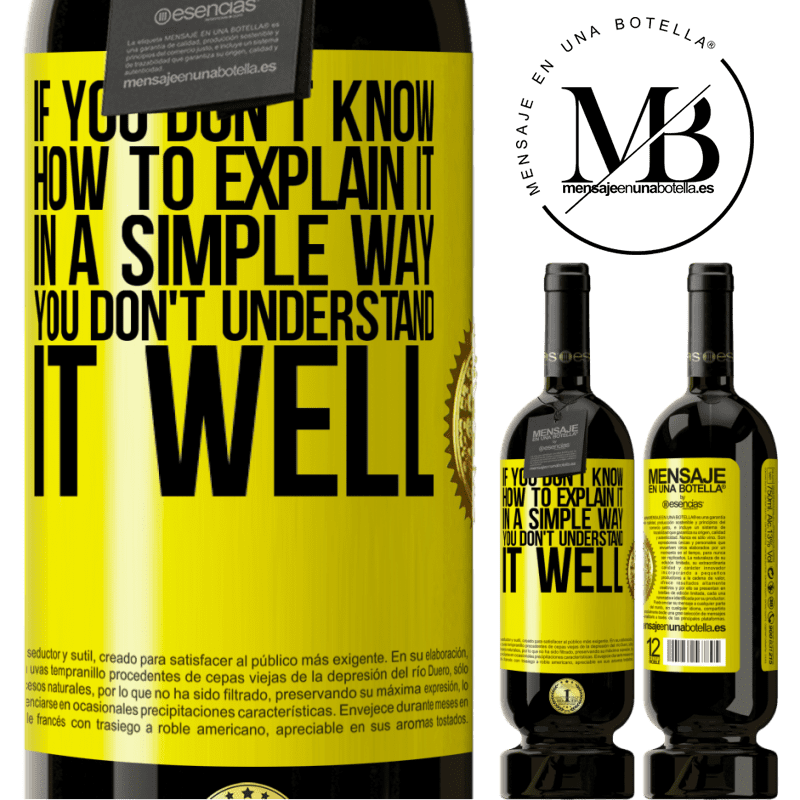 29,95 € Free Shipping | Red Wine Premium Edition MBS® Reserva If you don't know how to explain it in a simple way, you don't understand it well Yellow Label. Customizable label Reserva 12 Months Harvest 2013 Tempranillo
